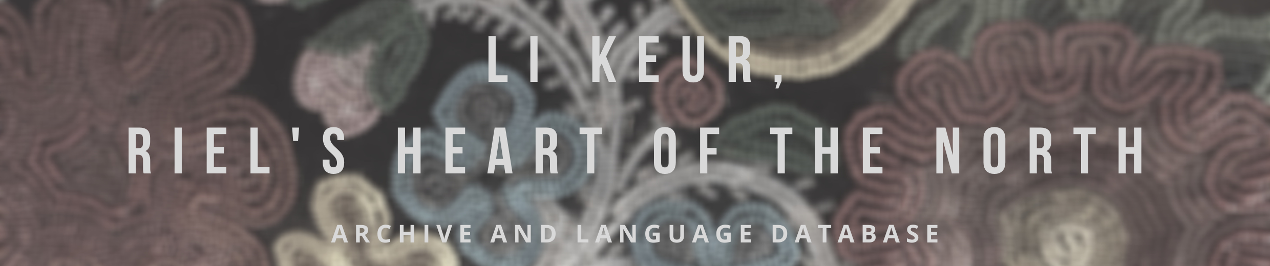 Riel, Heart of the North - Archive & Language Database